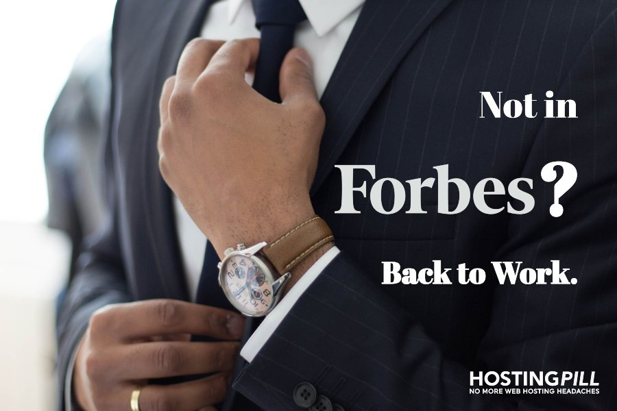 Not in Forbes? Back to work.