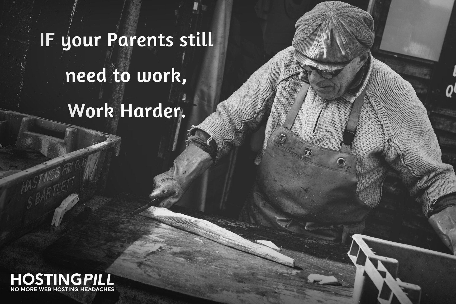If your parents still need to work, work harder.