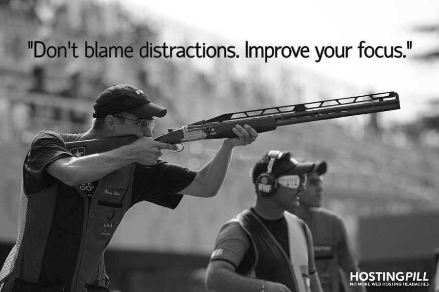 Don't blame distractions. Improve your focus.