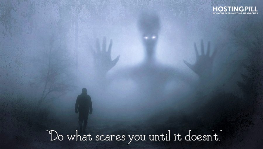 Do what scares you, until it doesn't.