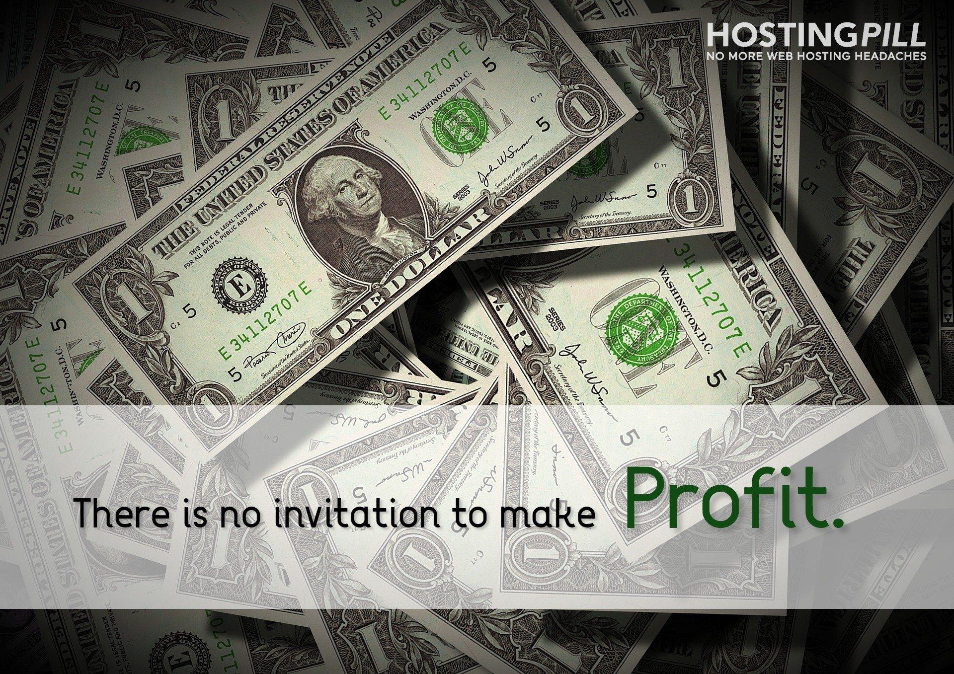 There is no invitation to make profit. - Dhirubhai Ambani