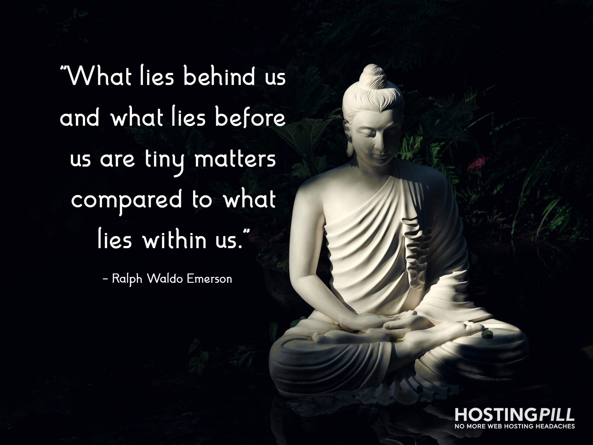 What lies behind us and what lies before us are tiny matters compared to what lies within us. - Ralph Waldo Emerson